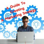 A Guide To Creating A Marketing Strategy